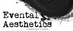CFP – Aesthetic Inquiries – Evental Aesthetics